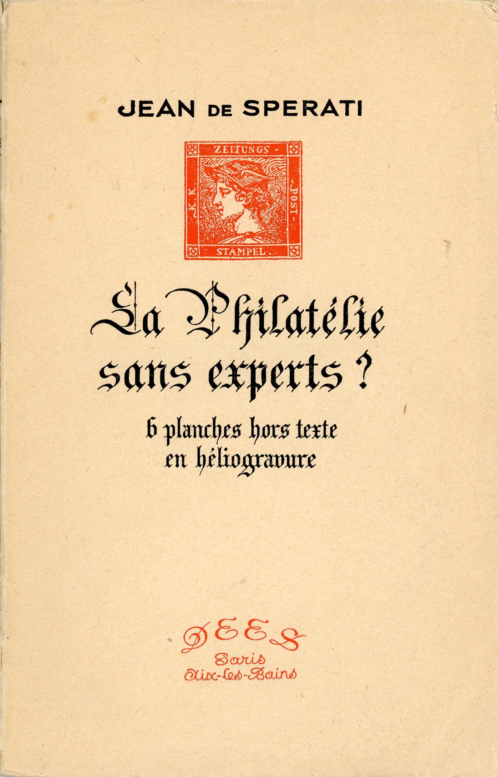 Jean de Sperati: La Philatélie sans experts? Imprimerie Nouvelle, Paris 1946