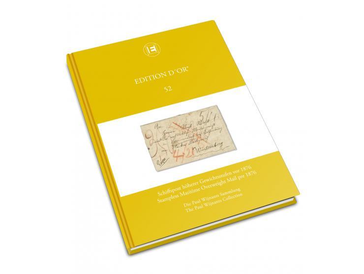 Band 52: Schiffspost höherer Gewichtsstufen vor 1876 - Die Paul Wijnants Sammlung